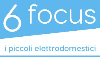 Focus piccoli elettrodomestici
