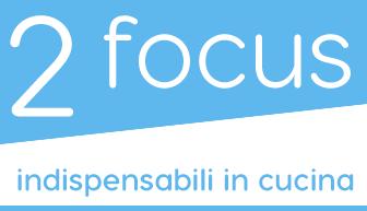 Focus gli indispensabili in cucina