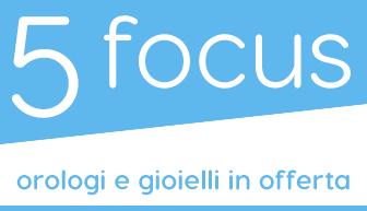 Focus orologi e gioielli
